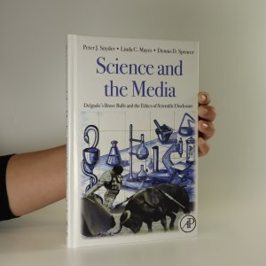 náhled knihy - Science and the media. Delgado's brave bulls and the ethics of scientific disclosure
