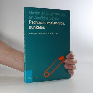 náhled knihy - Movimientos juveniles en América Latina. Pachucos, malandros, punketas