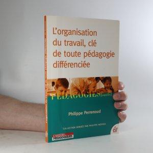 náhled knihy - L'organisation du travail, clé de toute pédagogie différenciée