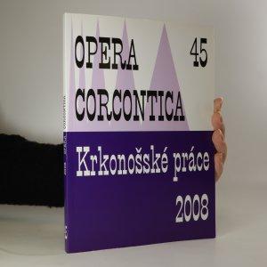 náhled knihy - Opera Corcontica 45. Krkonošské práce 2008