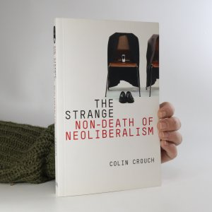 náhled knihy - The Strange Non-death of Neo-liberalism