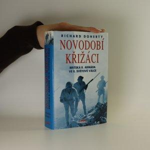 náhled knihy - Novodobí křižáci. Britská 8. armáda ve druhé světové válce