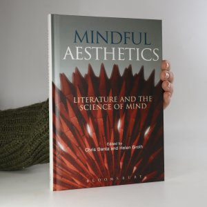 náhled knihy - Mindful Aesthetics. Literature and the Science of Mind