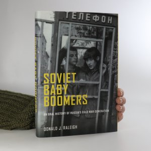 náhled knihy - Soviet baby boomers. An oral history of Russia's Cold War generation