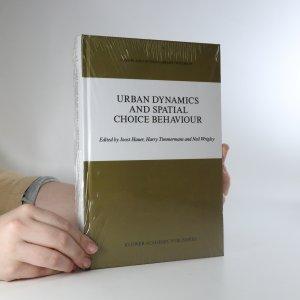 náhled knihy - Urban Dynamics and Spatial Choice Behaviour