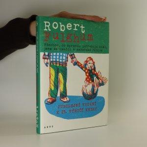 náhled knihy - Všechno, co opravdu potřebuju znát, jsem se naučil v mateřské školce