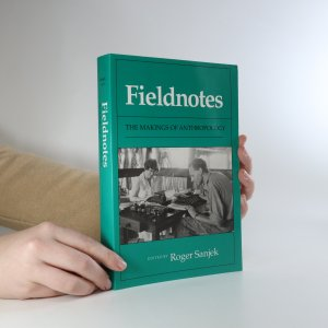 náhled knihy - Fieldnotes. The makings of anthropology