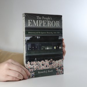 náhled knihy - The people's emperor. Democracy and the Japanese monarchy, 1945-1995
