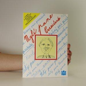 náhled knihy - Mylí pane Prezidente. Výběr z dětských kreseb a dopisů Václavu Havlovi