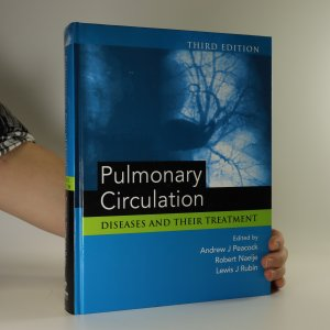 náhled knihy - Pulmonary Circulation. Diseases and Their Treatment, Third Edition.