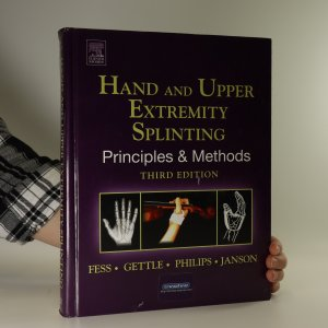 náhled knihy - Hand and upper extremity splinting. Principles & methods