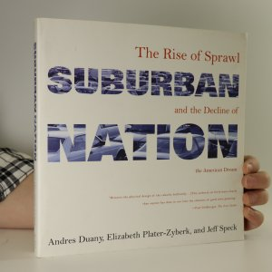 náhled knihy - Suburban nation. The rise of sprawl and the decline of the American Dream