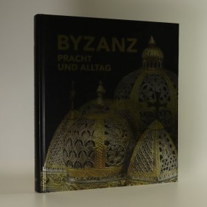 náhled knihy - Byzanz. Pracht und Alltag