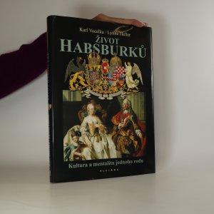 náhled knihy - Život Habsburků. Kultura a mentalita jednoho rodu