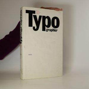 náhled knihy - Typographia. Písmo, ilustrace, kniha. 1. díl