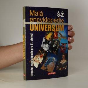 náhled knihy - Malá encyklopedie Universum. Příruční encyklopedie pro 21. století