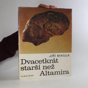 náhled knihy - Dvacetkrát starší než Altamira