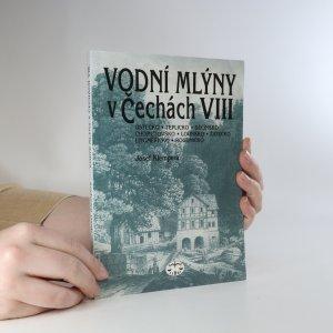 náhled knihy - Vodní mlýny v Čechách. VIII.