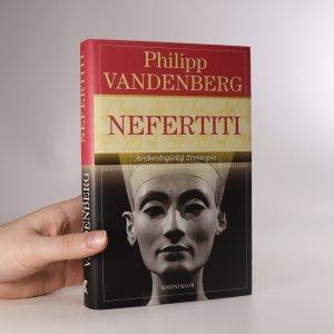 náhled knihy - Nefertiti. Archeologický životopis