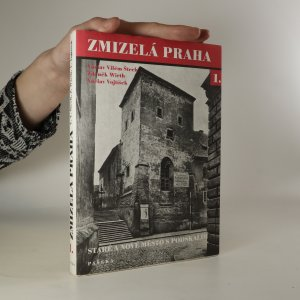 náhled knihy - Zmizelá Praha. Staré a Nové Město s Podskalím. 1. díl