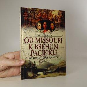 náhled knihy - Od Missouri k břehům Pacifiku. První cesta napříč Amerikou
