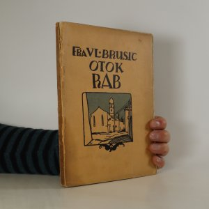 náhled knihy - Otok Rab. Geografski / historijski i umjetnički pregled sa ilustracijama i geografskom kartom kvarnera i gornjeg primorja