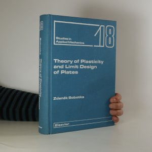 náhled knihy - Theory of Plasticity and Limit Design of Plates