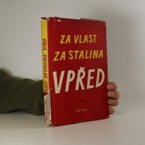 náhled knihy - Za vlast, za Stalina, vpřed. Deníky, zápisky a dopisy vojáků Rudé armády - účastníků Velké vlastenecké války Sovětského svazu