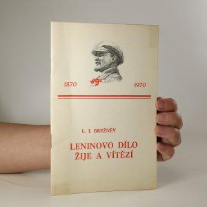 náhled knihy - Leninovo dílo žije a vítězí. Projev na společném slavnostním zasedání ÚV KSSS, Nejvyššího sovětu SSSR a Nejvyššího sovětu RSFSR 21. dubna 1970, věnovanému 100. výročí narození Vladimíra Iljiče Lenina