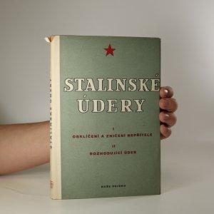 náhled knihy - Stalinské údery. Sborník o bojích sovět. armády za Velké vlastenecké války. (včetně příloh, viz foto)
