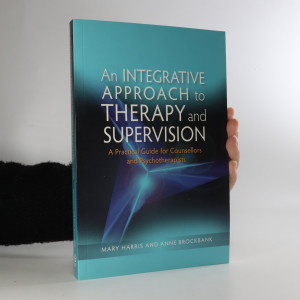 náhled knihy - An Integrative Approach to Therapy and Supervision