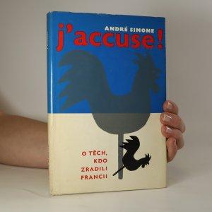náhled knihy - J'accuse! O těch, kdo zradili Francii