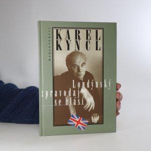 náhled knihy - Londýnský zpravodaj se hlásí. Reportáže, fejetony, poznámky a rozhovory z Británie
