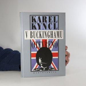 náhled knihy - V Buckinghamu otevřeno a jiné reportáže, fejetony, poznámky a připomínky z Británie