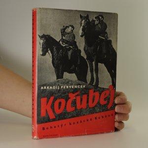 náhled knihy - Kočubej. Bohatýr kozácké Kubáně