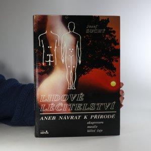 náhled knihy - Lidové léčitelství aneb Návrat k přírodě. Akupresura, masáže, léčivé čaje