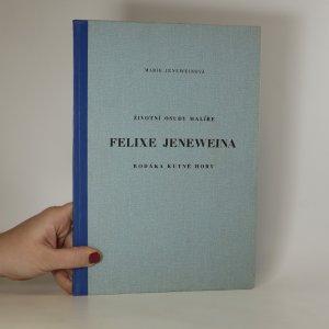 náhled knihy - Životní osudy malíře Felixe Jeneweina rodáka Kutné Hory