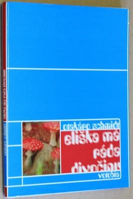 náhled knihy - Eliška má ráda divočinu : psychedelická komedie
