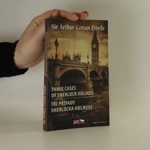 náhled knihy - Three cases of Sherlock Holmes. Tři případy Sherlocka Holmese