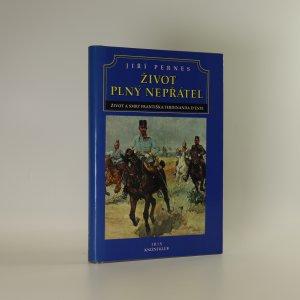 náhled knihy - Život plný nepřátel aneb Dramatický život a tragická smrt následníka trůnu Františka Ferdinanda d'Este