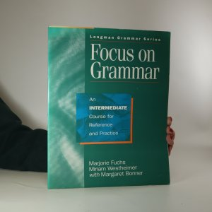 náhled knihy - Focus on grammar. An intermediate course for reference and practice