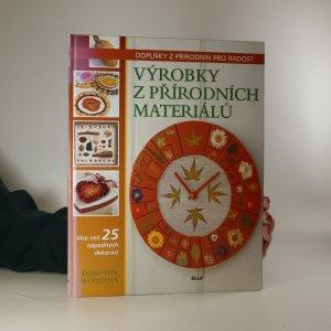 náhled knihy - Výrobky z přírodních materiálů. Doplňky z přírodnin pro radost