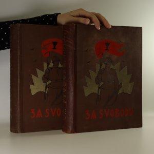 náhled knihy - Za svobodu. Obrázková kronika československého revolučního hnutí na Rusi 1914-1920 (3 díly ve dvou svazcích)