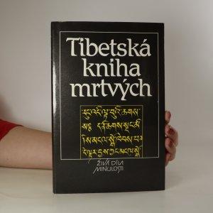 náhled knihy - Tibetská kniha mrtvých. Bardo thödol (Vysvobození v bardu skrze naslouchání)