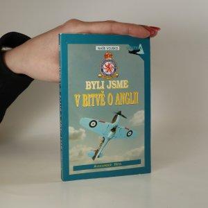 náhled knihy - Byli jsme v bitvě o Anglii. Českoslovenští stíhači v RAF