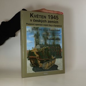 náhled knihy - Květen 1945 v českých zemích. Pozemní operace vojsk Osy a Spojenců