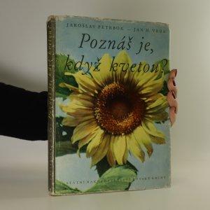 náhled knihy - Poznáš je, když kvetou?