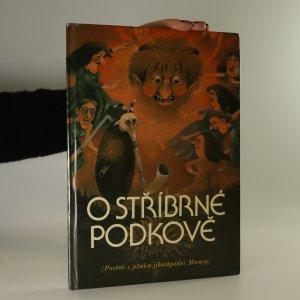 náhled knihy - O stříbrné podkově. Pověsti z jižní a jihozápadní Moravy