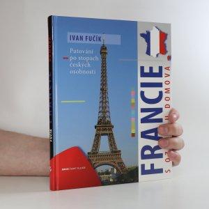 náhled knihy - Francie s ozvěnou domova. Putování po stopách českých osobností