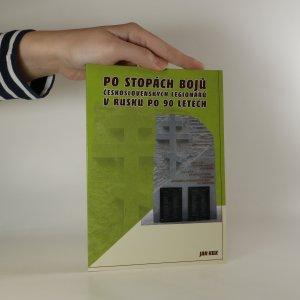 náhled knihy - Po stopách bojů československých legionářů v Rusku po 90 letech. Retrospektivní reportáž